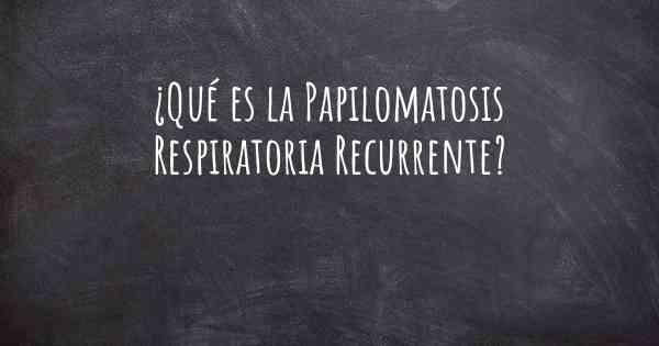 q es un papilomatosis